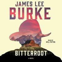 Bitterroot - James Lee Burke - audiobook
