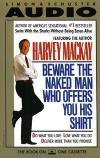 Beware the Naked Man Who offers You His Shirt - Harvey Mackay - audiobook