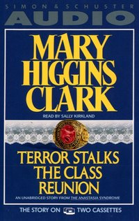 Terror Stalks the Class Reunion - Mary Higgins Clark - audiobook