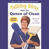 Talking Dirty With the Queen of Clean - Linda Cobb - audiobook