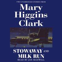 Stowaway and Milk Run - Mary Higgins Clark - audiobook