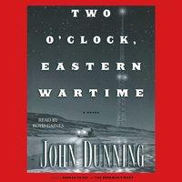 Two O'Clock, Eastern Wartime - John Dunning - audiobook