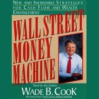 Wall Street Money Machine - Wade B. Cook - audiobook