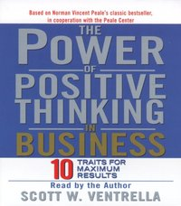 Power Of Positive Thinking in Business - Scott W. Ventrella - audiobook