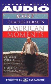 More Charles Kuralt's American Moments - Charles Kuralt - audiobook