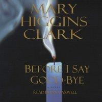 Before I Say Good-Bye - Mary Higgins Clark - audiobook