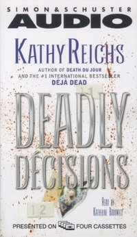 Deadly Decisions - Kathy Reichs - audiobook