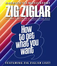 How to Get What You Want - Zig Ziglar - audiobook