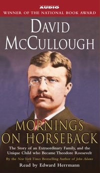 Mornings On Horseback - David McCullough - audiobook