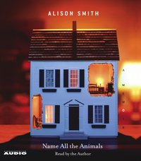 Name All the Animals - Alison Smith - audiobook