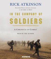 In The Company of Soldiers - Rick Atkinson - audiobook