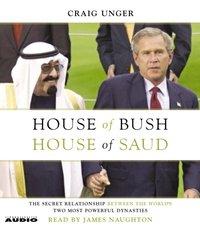 House of Bush, House of Saud - Craig Unger - audiobook