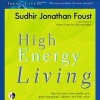 High Energy Living - Sudhir Jonathan Foust - audiobook