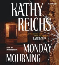 Monday Mourning - Kathy Reichs - audiobook