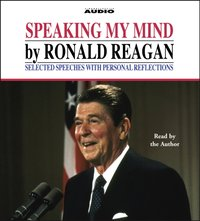 Speaking My Mind - Ronald Reagan - audiobook