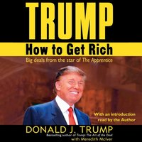 Trump: How to Get Rich - Donald J. Trump - audiobook