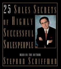 25 Sales Secrets Of Highly Successful Salespeople - Stephan Schiffman - audiobook