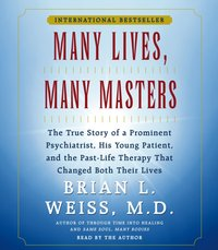 Many Lives, Many Masters - Brian L. Weiss - audiobook