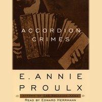 Accordion Crimes - Annie Proulx - audiobook