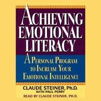 Achieving Emotional Literacy - George A. Steiner - audiobook