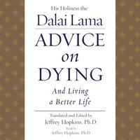 Advice On Dying - His Holiness the Dalai Lama - audiobook