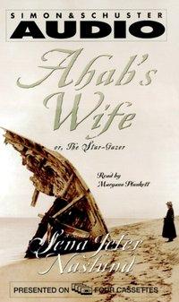 Ahab's Wife - Sena  Jeter Naslund - audiobook
