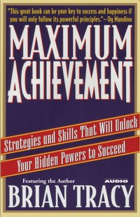 Maximum Achievement - Brian Tracy - audiobook