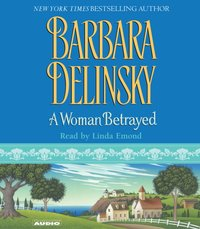 Woman Betrayed - Barbara Delinsky - audiobook