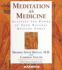 Meditation as Medicine - Cameron Stauth - audiobook