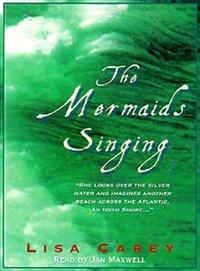 Mermaids Singing - Lisa Carey - audiobook