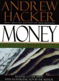 Money: Who Has How Much and Why - Andrew Hacker - audiobook