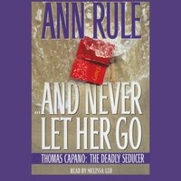 And Never Let Her Go - Ann Rule - audiobook