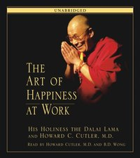 Art of Happiness at Work - His Holiness the Dalai Lama - audiobook