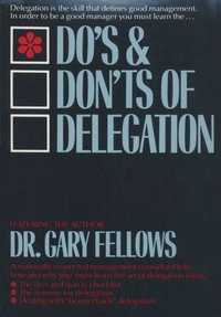Do's & Don't s of Delegation - Dr. Fellows Gary - audiobook