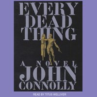 Every Dead Thing - John Connolly - audiobook