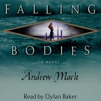 Falling Bodies - Andrew Mark - audiobook