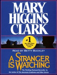 Stranger Is Watching - Mary Higgins Clark - audiobook