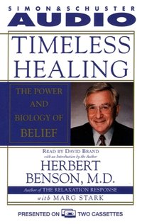 Timeless Healing - Herbert Benson - audiobook