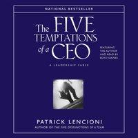 Five Temptations of A CEO - Patrick M. Lencioni - audiobook