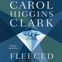 Fleeced - Carol Higgins Clark - audiobook