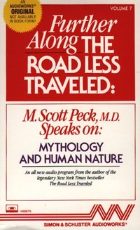 Further Along the Road Less Traveled: Mythology and Human Nature - M. Scott Peck - audiobook