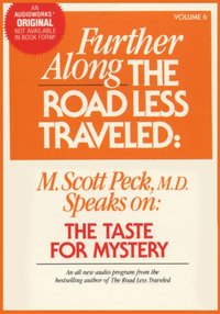 Further Along the Road Less Traveled: the Taste for Mystery - M. Scott Peck - audiobook