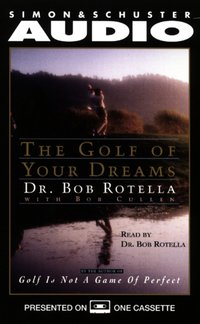 Golf of Your Dreams - Bob Rotella - audiobook