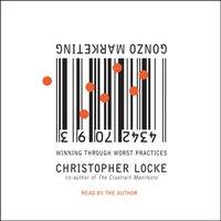 Gonzo Marketing - Christopher Locke - audiobook