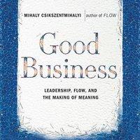 Good Business - Mihaly Csikszentmihalyi - audiobook