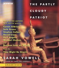 Partly Cloudy Patriot - Sarah Vowell - audiobook