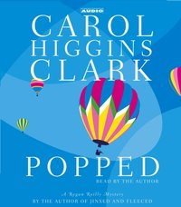 Popped - Carol Higgins Clark - audiobook