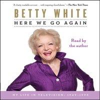 Here We Go Again - Betty White - audiobook
