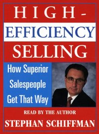 High Efficiency Selling: - Stephan Schiffman - audiobook