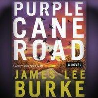 Purple Cane Road - James Lee Burke - audiobook